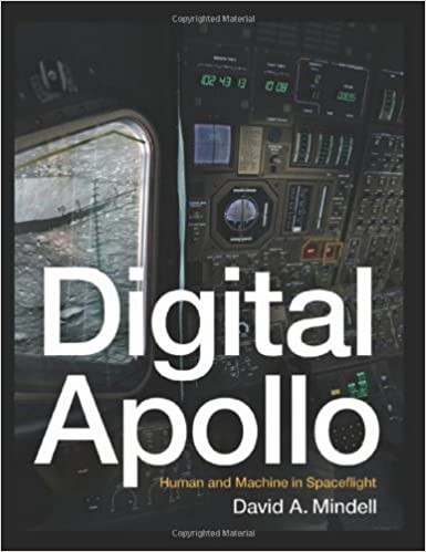Digital Apollo: Human and Machine in Space Flight by David A ...