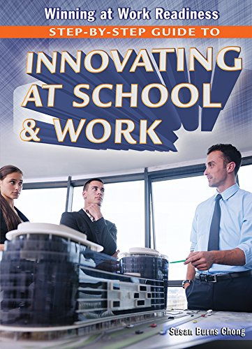 Download Step-by-Step Guide to Innovating at School & Work (Winning at Work Readiness) PDF