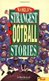 The World's Strangest Football Stories, Bart Rockwell, 0816728518