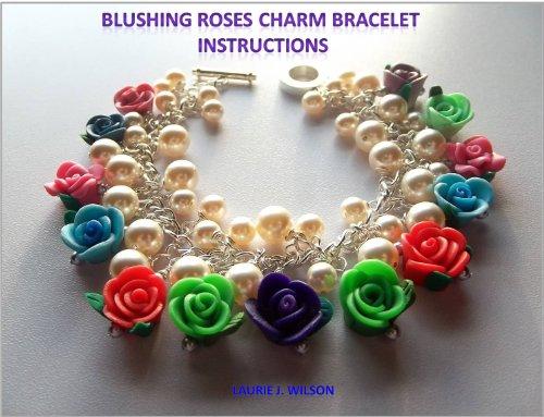 Blushing Roses Charm Bracelet Instructions