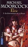 Le Cycle d'Elric, Tome 2 : La forteresse de la perle par Moorcock