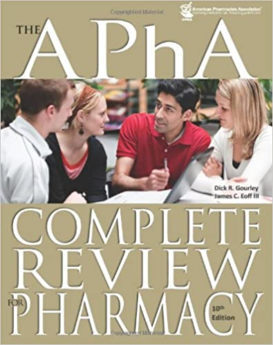 The APhA Complete Review For Pharmacy 10th Edition Gourley