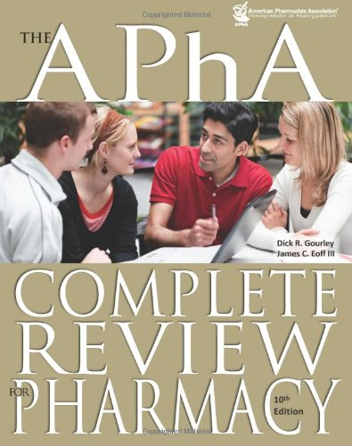 The APhA Complete Review for Pharmacy, 10th Edition (Gourley, Apha Complete Review for Pharmacy)