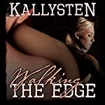 Walking The Edge (On The Edge) | Kallysten