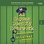 Al Capone Does My Homework: A Tale from Alcatraz, Book 3 | Gennifer Choldenko