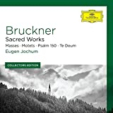 Coll Ed.: Bruckner: Sacred Works (Masses; Motets; Psalm 150; Te Deum) [4 CD]