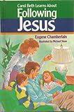 Carol Beth Learns about Following Jesus, Eugene Chamberlain, 0805443401