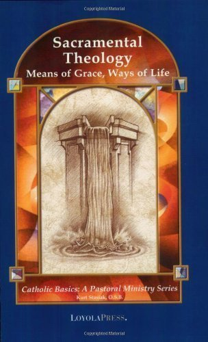 Sacramental Theology - Means of Grace, Ways of Life (02) by Stasiak, Kurt [Paperback (2001)] by Kurt Stasiak (2001-05-03) ()