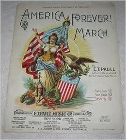 America Forever! March (Sheet Music): E T  Paull: Amazon com