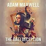 The Dali Deception: A Kilchester Caper, Book 1 | Adam Maxwell