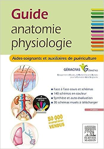 Guide Anatomie Et Physiologie Pour Les As Et Ap: Aides-soignants Et ...