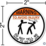 "WARNING To Avoid Injury Do Not Tell Me How To Do My Job ©, I Make DecalsTM, IMakeDecalsforYou 2"" circle Hard Hat vinyl decal car sticker Do Not Tell Me How To Do My Job"