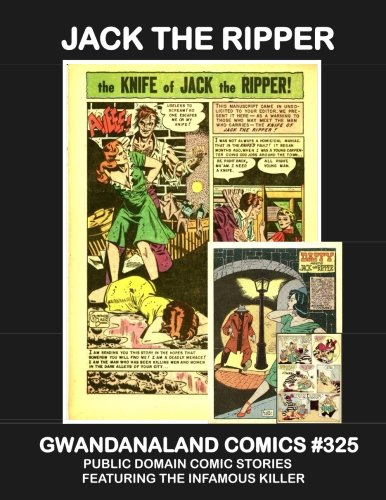 Jack The Ripper: Gwandanaland Comics #325 -- A Collection of Public Domain Stories Featuring the Infamous Killer - Saucy Jack