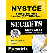 NYSTCE School Building Leader (107/108) Test Secrets Study Guide: NYSTCE Exam Review for the New York State Teacher...