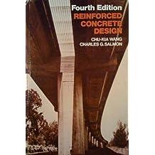 Reinforced Concrete Desgn 4e by Chu-Kia Wang (1984-01-01)