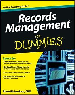 Amazon com: Records Management For Dummies (9781118388082
