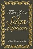 The Rise of Silas Lapham, William Dean Howells, 1613820089