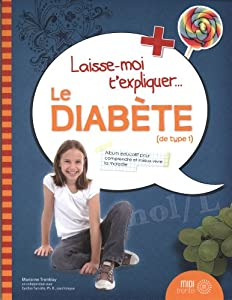 vignette de 'Laisse moi t'expliquer... le diabète (de type 1) (Marianne Tremblay)'
