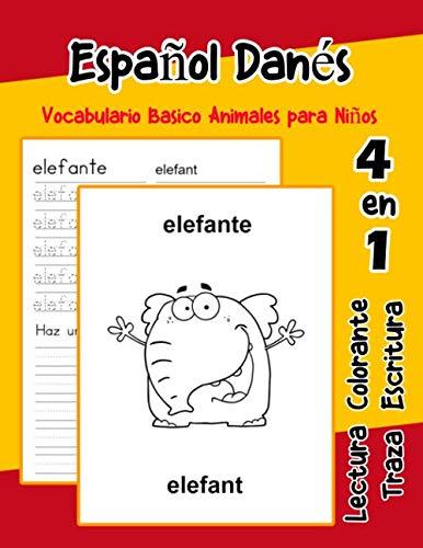 Español Danés Vocabulario Basico Animales para Niños: Vocabulario en Espanol Danes de preescolar kínder primer Segundo Tercero grado (Vocabulario animales para niños en español) (Spanish -