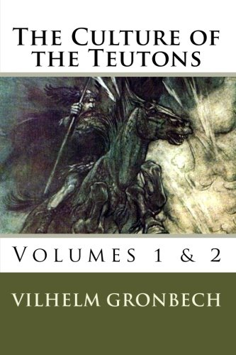 Download The Culture of the Teutons: Volumes 1 and 2 pdf