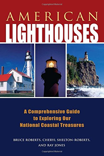 American Lighthouses: A Comprehensive Guide To Exploring Our National Coastal Treasures (Lighthouse (Texas Lighthouse)