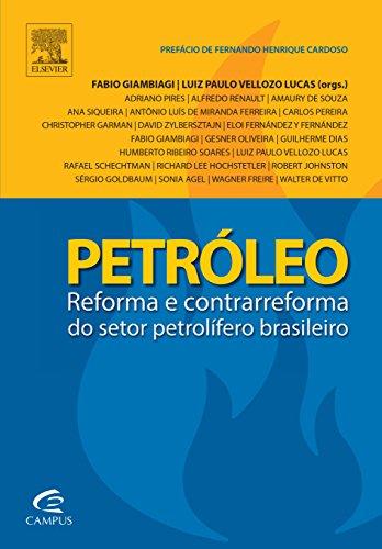 Petroleo: Reforma e Contrarreforma do Setor Petrolifero Brasileiro