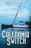 Caledonia Switch, Steven Lane Smith, 1478700823