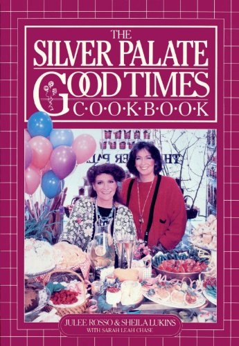 Silver Palate Good Times Cookbook by Sheila Lukins, Julee Rosso, Sarah Leah Chase