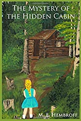 The Mystery of the Hidden Cabin (Bess's Magical Garden) (Volume 1)