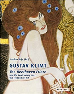 Gustav Klimt: The Beethoven Frieze and the Controversy over the ...