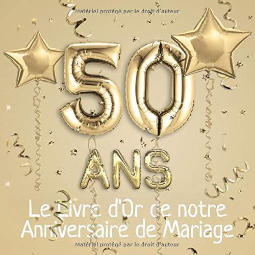 50 Ans Le Livre Dor De Notre Anniversaire De Mariage Un