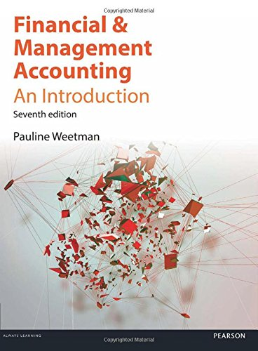 Financial & Management Accounting: An Introduction, 7th ed.