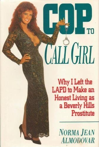 Cop to Call Girl: Why I Left the LAPD to Make an Honest Living As a Beverly Hills Prostitute by Norma Jean Almodovar - Beverly Hills Shopping Malls