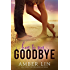How to Say Goodbye: A New Adult Romance Novel