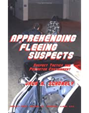 Apprehending Fleeing Suspects: Suspect Tactics And Perimeter Control