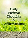 Positive Affirmation Cards - Unique 54 Card Deck with Storage Case - Train Your Mind Daily to Focus on the Positive and Watch Your Life Change for the Better. Change Your Thoughts, Change Your Life.