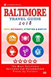 Baltimore Travel Guide 2018: Shops, Restaurants, Attractions and Nightlife in Baltimore, Maryland (City Travel Guide 2018)