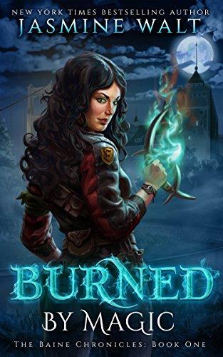Burned by Magic (The Baine Chronicles Book 1) by [Walt, Jasmine]