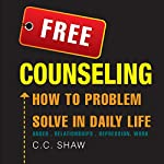 Free Counseling : How to Problem Solve in Daily Life | C.C. Shaw