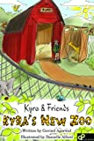 Story Book - Kyra's New Zoo [Fun Picture Book for Kids Ages Baby -5] (Kyra and Friends)