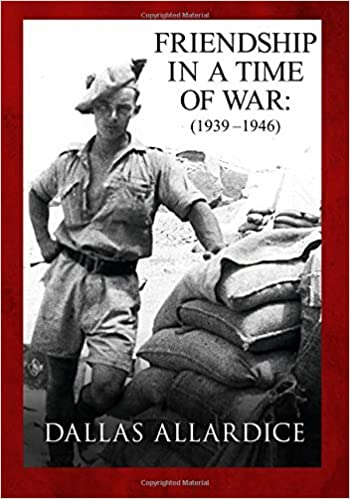 Book Friendship in a Time of War (1939-1946) by Dallas Allardice (2015-02-26)