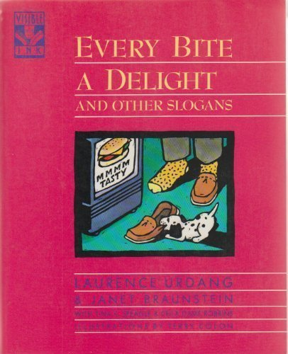 Every Bite a Delight: And Other Slogans by Laurence Urdang (1992-12-31)