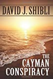 The Cayman Conspiracy, David Shibli, 1463696310
