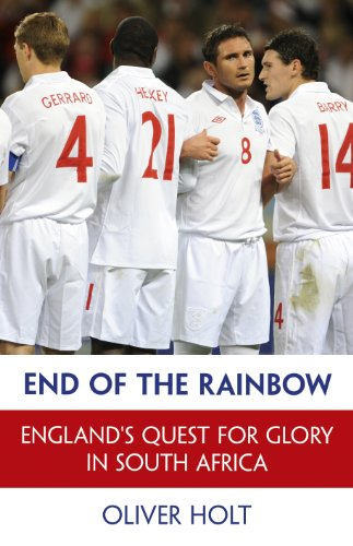 End of the Rainbow: England's Quest for Glory in South - Africa Oliver South