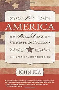 Was America Founded As a Christian Nation? by [Fea, John]