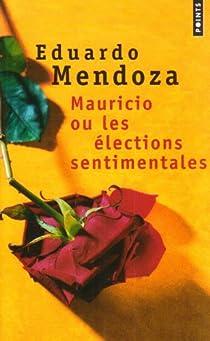 Mauricio ou les élections sentimentales par Mendoza