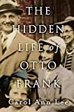 img - for The Hidden Life of Otto Frank book / textbook / text book