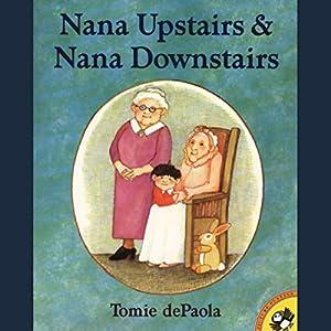Nana Upstairs & Nana Downstairs Audiobook