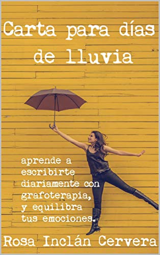 Amazon.com: CARTA PARA DÍAS DE LLUVIA: Aprende a escribirte ...