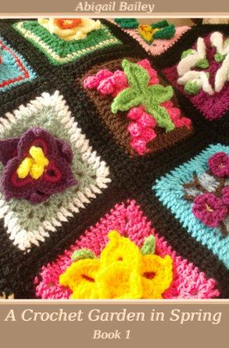 A Crochet Garden in Spring, Book 1